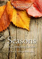 Seasons of Contemplation by L. M. Browning