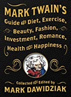 Mark Twain's Guide to Diet, Exercise,…