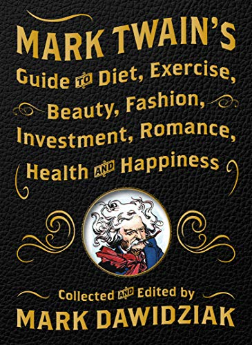mark-twains-guide-to-diet-exercise-beauty-fashion-investment-romance-health-and-happiness