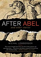 After Abel and Other Stories by Michal…