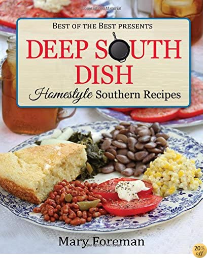 TDeep South Dish: Homestyle Southern Recipes (Best of the Best Presents)