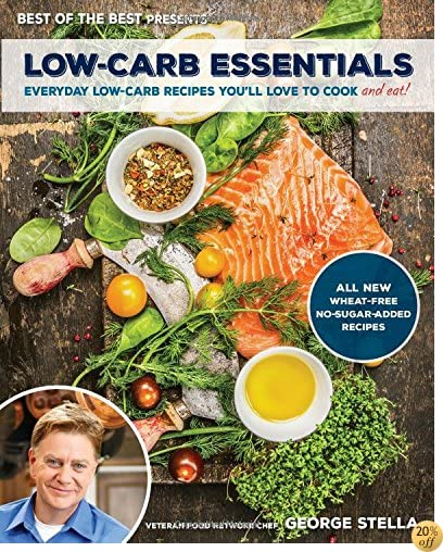 TLow-Carb Essentials Cookbook: Everyday Low-Carb Recipes You'll Love to Cook (Best of the Best Presents)