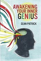 Awakening Your Inner Genius by Sean Patrick