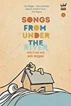 Songs From Under the River: A collection of…
