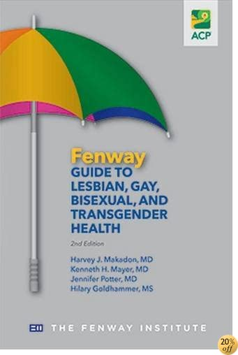 TFenway Guide to Lesbian, Gay, Bisexual, And Transgender Health, 2nd Edition