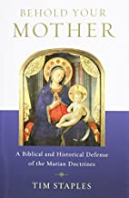 Behold Your Mother - A Biblical and…