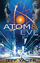 Atom and Eve by Jeff Yager