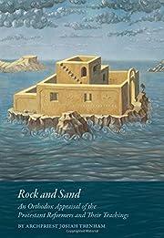 Rock and Sand by Archpriest Josiah Trenham