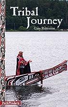 Tribal Journey (PathFinders) by Gary…