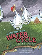 A wild ride on the water cycle : a Jake &…