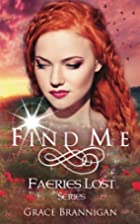 Find Me (Faeries Lost) (Volume 1) by Grace…