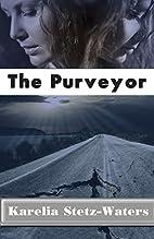 The Purveyor by Karelia Stetz-Waters