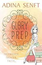 Glory Prep: A novel of friendship, fashion,…
