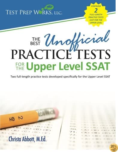 TThe Best Unofficial Practice Tests for the Upper Level SSAT