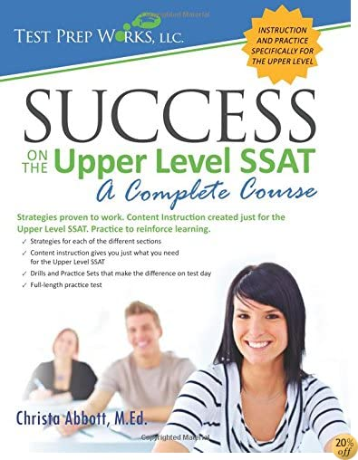 TSuccess on the Upper Level SSAT: A Complete Course