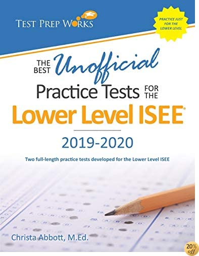 TThe Best Unofficial Practice Tests for the Lower Level ISEE