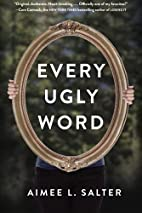 Every Ugly Word by Aimee Salter