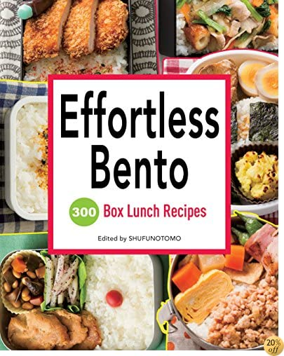 TEffortless Bento: 300 Japanese Box Lunch Recipes