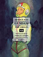 Mobile Suit Gundam: THE ORIGIN, Volume 7:…