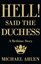 Hell! Said the Duchess by Michael Arlen