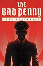 The Bad Penny by John Blackburn