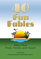 Forty Fun Fables: Tales that Trick, Tickle…