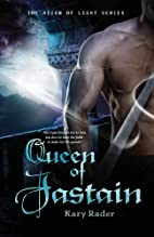Queen of Jastain by Kary Rader