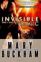 INVISIBLE MAGIC BOOK ONE: ALEX NOZIAK (Alex…
