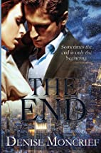 The End by Denise Moncrief