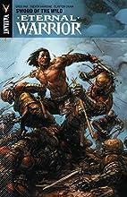 Eternal Warrior Volume 1: Sword Of The Wild…