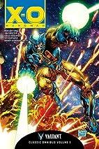 X-O Manowar Classic Omnibus Volume 1 by Bob…