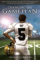 Changing the Game Plan by Trey Rood
