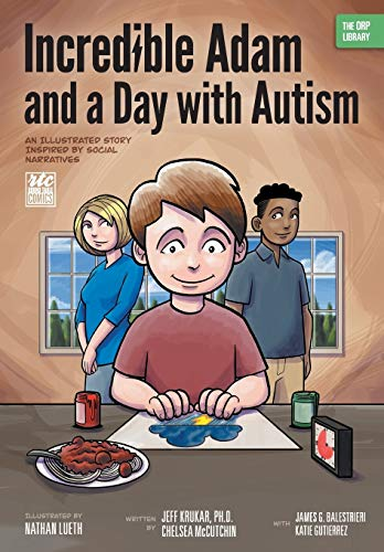 incredible-adam-and-a-day-with-autism-an-illustrated-story-inspired-by-social-narratives-the-orp-library