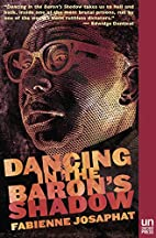 Dancing in the Baron's Shadow: A Novel…
