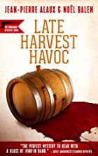 Late Harvest Havoc by Jean-Pierre Alaux