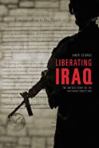 Liberating Iraq: The Untold Story of the…