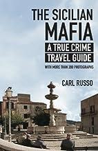 The Sicilian Mafia: A True Crime Travel…