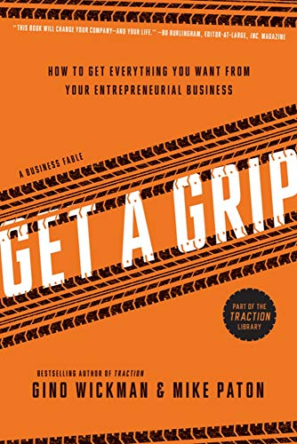 get-a-grip-how-to-get-everything-you-want-from-your-entrepreneurial-business
