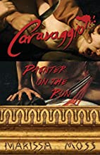 Caravaggio: Painter on the Run by Marissa…