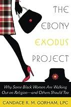 The Ebony Exodus Project: Why Some Black…