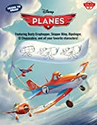 Learn to Draw Disney's Planes: Featuring…