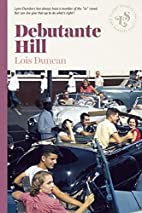 Debutante Hill by Lois Duncan