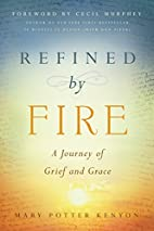 Refined by Fire: A Journey of Grief and…