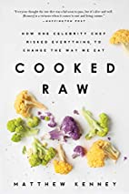 Cooked Raw: How One Celebrity Chef Risked…