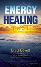 Energy Healing for Everyone: A Path to…