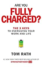 Are You Fully Charged?: The 3 Keys to…