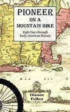Pioneer on a Mountain Bike: Eight Days…