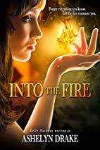 Into The Fire (Birth of the Phoenix) by…