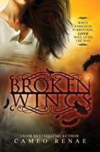 Broken Wings by Cameo Renae
