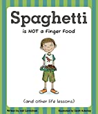 Spaghetti is NOT a Finger Food and Other…